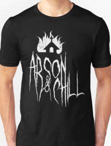 Arson&Chill T-Shirt