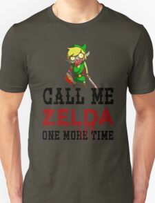 Call Me Zelda One More Time Unisex T-Shirt
