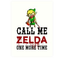 Call Me Zelda One More Time Art Print