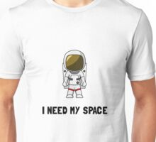 Need My Space Unisex T-Shirt