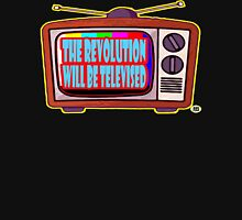THE REVOLUTION WILL BE TELEVISED Unisex T-Shirt