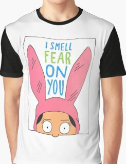 Louise Belcher: I Smell Fear On You Graphic T-Shirt