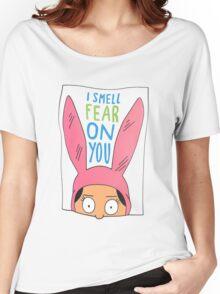 Louise Belcher: I Smell Fear On You Women's Relaxed Fit T-Shirt