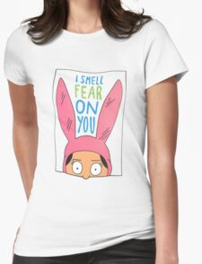 Louise Belcher: I Smell Fear On You Womens Fitted T-Shirt