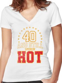 40th Birthday Gift 40 And Still Smokin' HOT Women's Fitted V-Neck T-Shirt