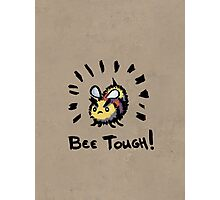 Bee Tough! Photographic Print