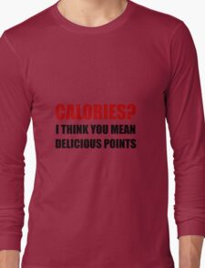Calories Delicious Points Long Sleeve T-Shirt
