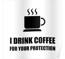 Coffee Protection Poster