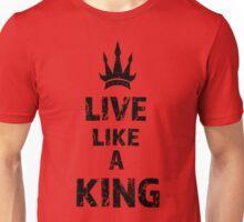 Live Like A King Unisex T-Shirt