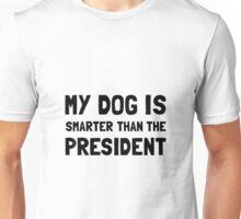Dog Smarter President Unisex T-Shirt