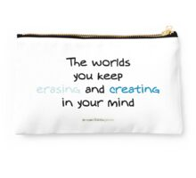 The worlds you keep erasing and creating Studio Pouch