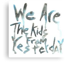 """""""We Are The Kids From Yesterday"""" Canvas Print"""