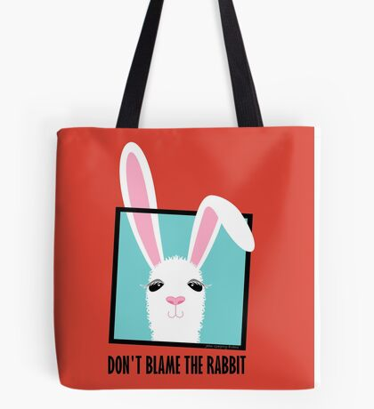 DON'T BLAME THE RABBIT Tote Bag