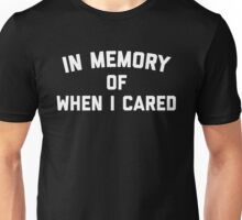Memory When Cared Funny Quote Unisex T-Shirt