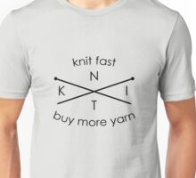 Knit Fast Buy More Yarn Unisex T-Shirt