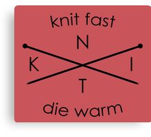 Knit Fast Die Warm Canvas Print