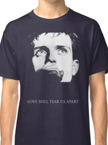 Ian Curtis - Love Will Tear Us Apart Classic T-Shirt