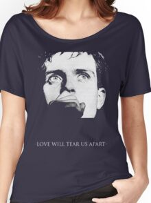 Ian Curtis - Love Will Tear Us Apart Women's Relaxed Fit T-Shirt