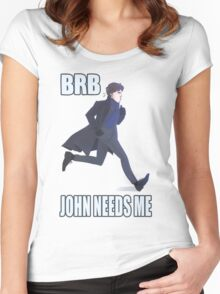 BRB, John needs me Women's Fitted Scoop T-Shirt