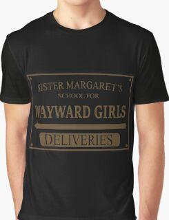 Sister Margaret's School for Wayward Girls Graphic T-Shirt