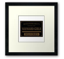 Sister Margaret's School for Wayward Girls Framed Print