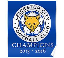Leicester City - Champions 2015 - 2016 Poster