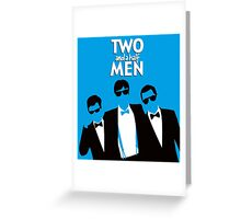 TWO AND A HALF MEN 2 Greeting Card