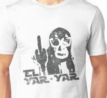 El Yar-Yar Unisex T-Shirt