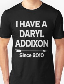 I have a Daryl Addixon - Walking Dead Unisex T-Shirt