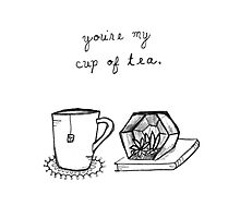 You're My Cup Of Tea Photographic Print