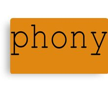 Phony Canvas Print