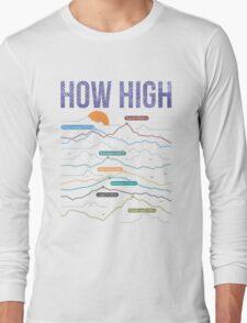 how high Long Sleeve T-Shirt