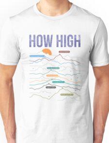 how high Unisex T-Shirt