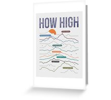 how high Greeting Card