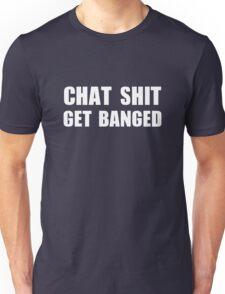 Chat Shit Get Banged T-Shirt Unisex T-Shirt