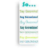 "Sheppard ""Geronimo!"" Canvas Print"