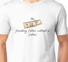 Founding Father Without A Father Unisex T-Shirt