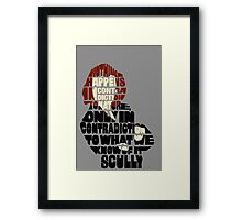 Scully typography quote  Framed Print