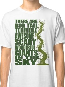 There Are Giants in the Sky! Classic T-Shirt