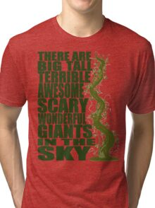 There Are Giants in the Sky! Tri-blend T-Shirt