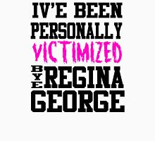 Mean Girls - I've Been Personally Victimized By Regina George Women's Fitted Scoop T-Shirt