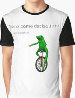 Here come Dat Boi Graphic T-Shirt
