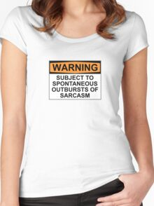 WARNING: SUBJECT TO SPONTANEOUS OUTBURSTS OF SARCASM Women's Fitted Scoop T-Shirt