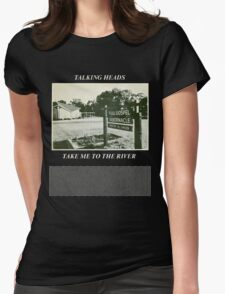 Talking Heads - Take Me to the River Womens Fitted T-Shirt