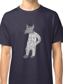 A wolf in sheep's clothing Classic T-Shirt