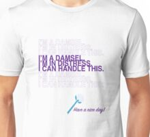I'm a damsel. I'm in distress. I can handle this. Unisex T-Shirt