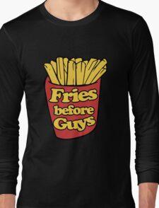 Fries Before Guys Long Sleeve T-Shirt
