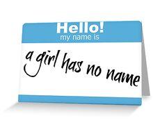 A Girl Has No Name Greeting Card