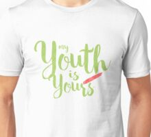 Youth Is Yours Unisex T-Shirt