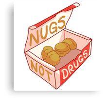 """Nugs Not Drugs"" Canvas Print"